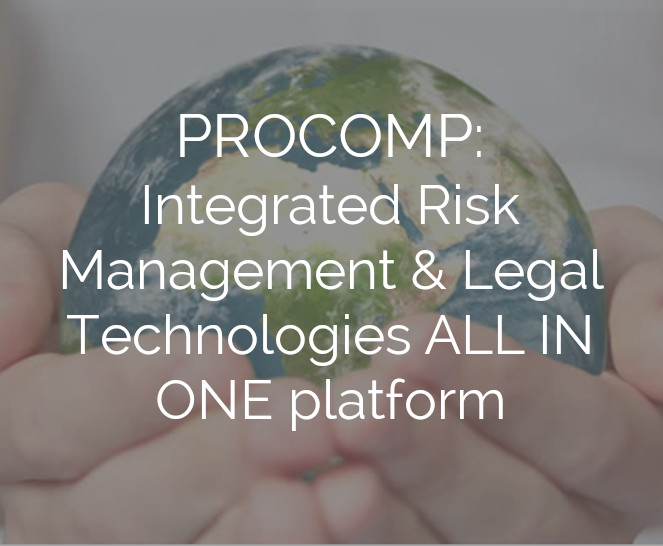 PROCOMP: Integrated Risk Management & Legal Technologies ALL IN ONE platform